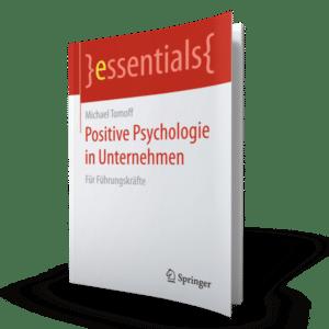 Was Wäre Wenn - Positive Psychologie in Unternehmen - für Führungskräfte - Bücher von Michael Tomoff