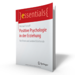 Positive Psychologie in der Erziehung - Michael Tomoff