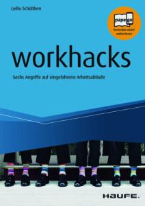 Workhacks - Sechs Angriffe auf eingefahrene Arbeitsabläufe